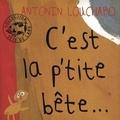 Antonin Louchard - C'est la p'tite bête ....