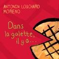 Antonin Louchard - Dans la galette, il y a....