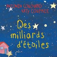 Antonin Louchard et Katy Couprie - Des milliards d'étoiles.