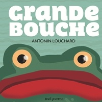 Antonin Louchard - Grande bouche.