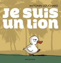 Antonin Louchard - Je suis un lion.