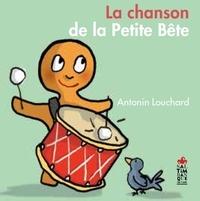 Antonin Louchard - La chanson de La Petite Bête.