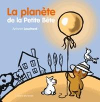 Antonin Louchard - La planète de la petite bête.