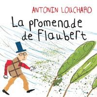 Antonin Louchard - La promenade de Flaubert.