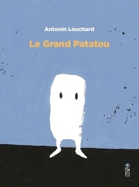Antonin Louchard - Le grand patatou.