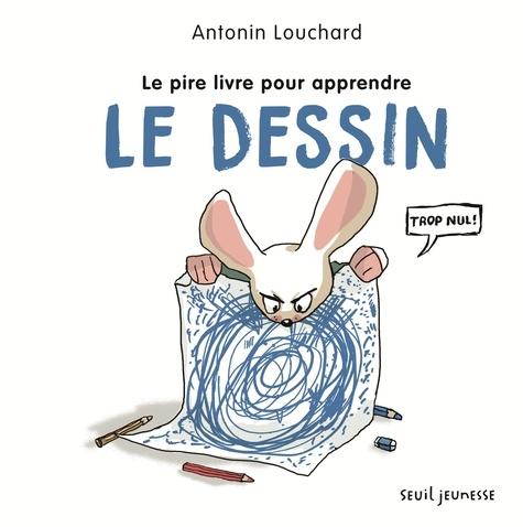 Le Pire Livre Pour Apprendre Le Dessin Album