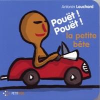 Antonin Louchard - Pouët ! Pouët ! La Petite Bête.