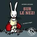 Antonin Louchard - Sur le nez ! - Un livre à taper.