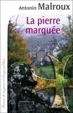 Antonin Malroux - La pierre marquée.