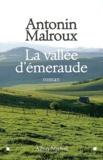 Antonin Malroux - La vallée d'émeraude.