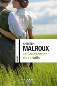 Meilleurs livres de téléchargement Le charpentier du paradis  par Antonin Malroux 9782702164297