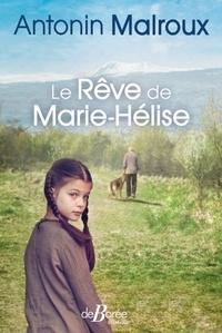 Antonin Malroux - Le Rêve de Marie-Hélise.