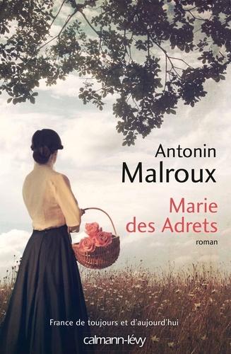 Marie des Adrets - Antonin Malroux - Format ePub - 9782702158500 - 13,99 €