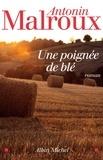 Antonin Malroux et Antonin Malroux - Une poignée de blé.