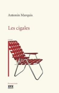 Antonin Marquis - Les cigales.