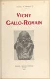 Antonin Morlet - Vichy gallo-romain.