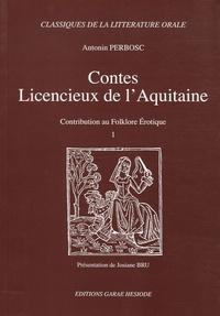 Antonin Perbosc - Contes licencieux de l'Aquitaine - Contribution au folklore érotique Tome 1.