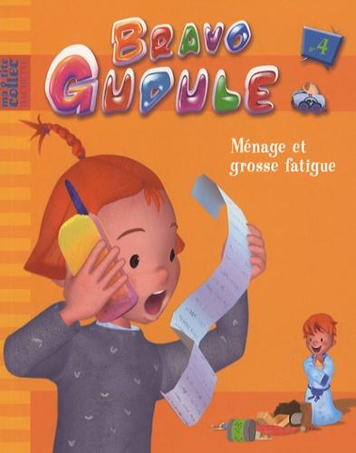 Antonin Poirée et Mathilde Maraninchi - Bravo Gudule Tome 4 : Ménage et grosse fatigue.
