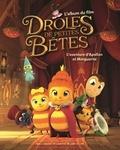Antonin Poirée et Mathilde Maraninchi - Drôles de petits bêtes, L'aventure d'Apollon et Marguerite - L'album du film.