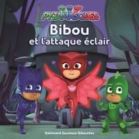 Antonin Poirée - Les Pyjamasques (série TV) Tome 8 : Bibou et l'attaque éclair.