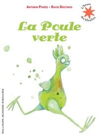 Antonin Poirée et David Drutinus - Une Poule verte.