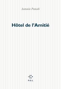 Antonin Potoski - Hôtel de l'Amitié.