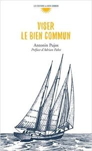 Antonin Pujos - Viser le bien commun.
