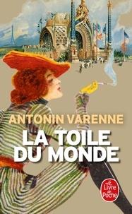 Antonin Varenne - La Toile du monde.