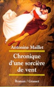 Antonine Maillet - Chronique d'une sorcière de vent.