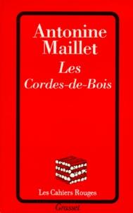 Antonine Maillet - Les Cordes-de-Bois.