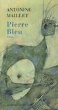 Antonine Maillet - Pierre Bleu.