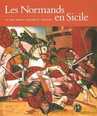 Antonino Buttitta et Jean-Yves Marin - Les Normands en Sicile - XIe-XXIe siècles : Histoire et Légendes.