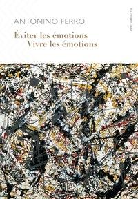 Antonino Ferro - Eviter les émotions, vivre les émotions.
