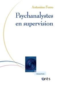 Antonino Ferro - Psychanalystes en supervision.