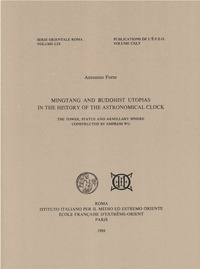 Antonino Forte - Mingtang and buddhist utopias in the history of the astronomical clock - The tower, statue and armillary sphere constructed by Empress Wu.