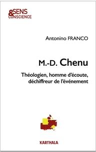 Antonino Franco - Marie-Dominique Chenu - Théologien, homme d'écoute, déchiffreur de l'événement.