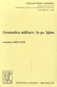 Antonino Grillone - Gromatica militare : lo ps. Igino.