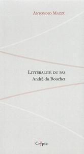 Antonino Mazzù - Littéralité du pas - André du Bouchet.