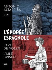 Antonio Altarriba et  Kim - L'épopée espagnole - L'art de voler ; L'aile brisée.