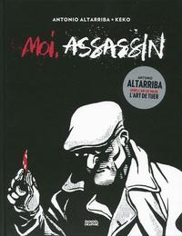 Antonio Altarriba et  Keko - Moi, assassin.