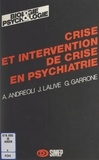 Antonio Andreoli et Gaston Garrone - Crise et intervention de crise en psychiatrie.