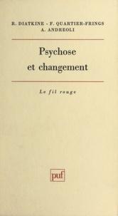 Antonio Andreoli et René Diatkine - Psychose et changement.
