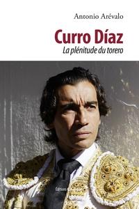 Curro Diaz- La plénitude du torero - Antonio Arévalo pdf epub