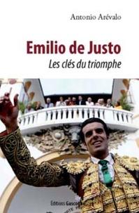 Antonio Arévalo - Emilio de Justo - Les clés du triomphe.