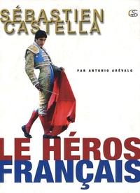 Antonio Arévalo - Sébastien Castella - Le héros français.