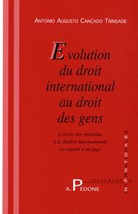 Antonio Augusto Cançado Trindade - Evolution du droit international au droit des gens - L'accès des individus à la justice.