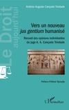 Antonio Augusto Cançado Trindade - Vers un nouveau jus gentium humanisé - Recueil des opinions individuelles du juge A. A. Cançado Trindade.