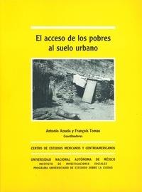 Antonio Azuela et François Tomas - El acceso de los pobres al suelo urbano.