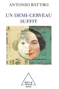 Antonio Battro - Un demi-cerveau suffit - L'histoire de Nico.