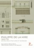 Antonio Becchi et Hélène Rousteau-Chambon - Philippe de La Hire 1640-1718 - Entre architecture et sciences.